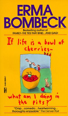 """Erma Bombeck    See if you can read a paragraph without laughing out loud.""""  Art Buchwald  The enchanting lady of laughter has done it again--this time taking a hilarious swipe at husbands, honeymoons, tennis elbow, marriage, lettuce, the national anthem, and a host of other domestic dilemmas.  """"It's fun from cover to cover.""""  THE HARTFORD COURANT"""