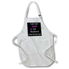 3dRose I Am Not Spoiled My Husband Just Loves Me, Full Length Apron, 22 by 30-inch, White, With Pockets