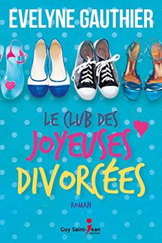 Buy Le club des joyeuses divorcées by Evelyne Gauthier and Read this Book on Kobo's Free Apps. Discover Kobo's Vast Collection of Ebooks and Audiobooks Today - Over 4 Million Titles! Le Club, Lectures, Divorce, Book Worms, Audiobooks, Books To Read, Ebooks, This Book, Guys