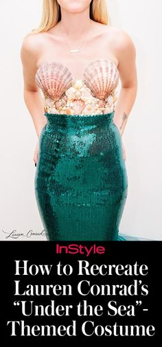 Want to rock Lauren Conrad's Little Mermaid-inspired ensemble for your own Halloween festivities? You're in luck—she shared a step-by-step guide on how to create the costume at home.