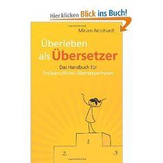 Überleben als Übersetzer: Das Handbuch für freiberufliche Übersetzerinnen - Miriam Neidhardt