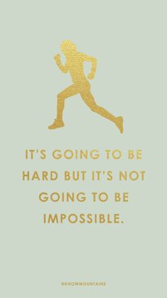 It's going to be hard but it's not going to be impossible. | Know Mountains | Inspirational and Motivational Quotes | Phone Backgrounds