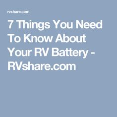 7 Things You Need To Know About Your RV Battery - RVshare.com