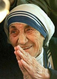 """In life we cannot always do great things.  But we can do small things with great love.""    ""Kindness is a language that we all can understand.  Even the blind can see it and the deaf can hear it.""    Mother Teresa"