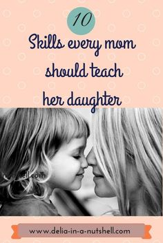 10 Skills every mom should teach her daughter  mother daughter skills   mother daughter activities  mother's day   mother daughter inspiration