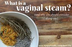 What is a vaginal steam?