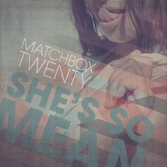 She's So Mean Matchbox Twenty | Format: MP3 Music, http://www.amazon.com/dp/B0089T2WGY/ref=cm_sw_r_pi_dp_N.Qxqb0QDNZ5G