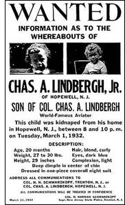 Charles  Lindbergh  Charles Augustus Lindbergh, Jr., 20-month-old son of the famous aviator and Anne Morrow Lindbergh, was kidnapped about 9:00 p.m., on March 1, 1932, from the nursery on the second floor of the Lindbergh home near Hopewell, New Jersey.