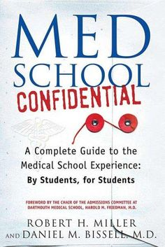 Med School Confidential: A Complete Guide to the Medical School Experience