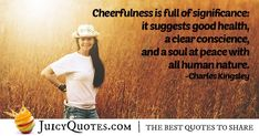"""""""Cheerfulness is full of significance: it suggests good health, a clear conscience, and a soul at peace with all human nature. This Is Us Quotes, Human Nature, Cheer Up, Smile Quotes, Stress Management, Picture Quotes, Best Quotes, Improve Yourself, How Are You Feeling"""