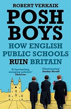 """Read """"Posh Boys How English Public Schools Ruin Britain"""" by Robert Verkaik available from Rakuten Kobo. 'The latest in the series of powerful books on the divisions in modern Britain, and will take its place on many bookshel. School S, Public School, Got Books, Books To Read, Great Schools, English, Private School, What To Read, Book Photography"""
