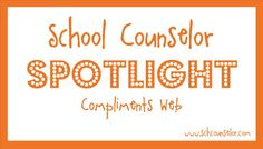 School Counselor Blog: Compliments Web: School Counselor Spotlight