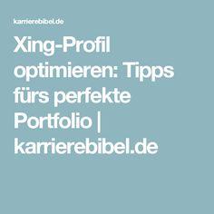 Xing-Profil optimieren: Tipps fürs perfekte Portfolio | karrierebibel.de