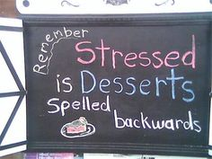 Now I know why I always turn to desserts when I'm stressed.