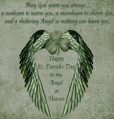 Patrick's Day in Heaven Mom . My Irish angel St Patricks Day Quotes, Happy St Patricks Day, Saint Patricks, Birthday In Heaven, Happy Birthday, Missing My Son, Irish Eyes Are Smiling, Angels Among Us, Irish Blessing