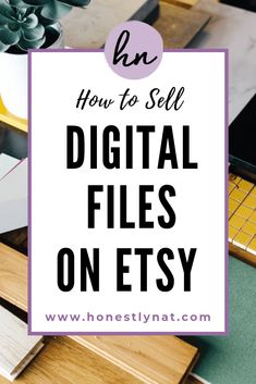 Ready to sell digital files on Etsy?  Etsy is a fantastic place to sell your digital designs and other downloads.  Check out these tips for how to sell digital files on Etsy from a veteran digital designer.  #digitalfilesonetsy #sellonEtsy #growyouronlinebusiness