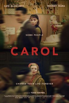 Carol (2015) - a meaningful poster: two women, from two sides of the room (implies the difference in their age, their class and also the gap that the society put between them), through the crowd of blurry hurry people, looking at each other stunningly with while the face expressions show that they are also looking for each other. like they know that they are fated to be in each other's life.