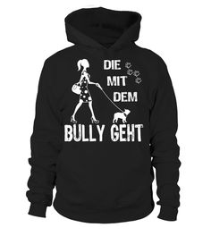 Limitiert Die mit dem Bully geht (*Partner Link)