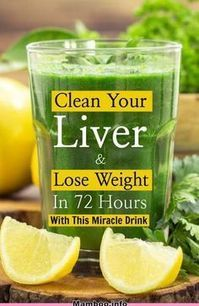 Clean Your Liver And Lose Weight In 72 Hours #clean #liver #lose #weight #drink