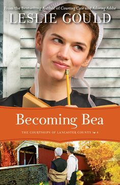 Becoming Bea (The Courtships of Lancaster County #4) by Leslie Gould ~~ Available October 2014