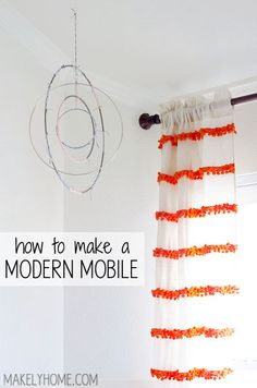 How to Make a Modern Mobile via MakelyHome.com  but I actually just like the curtain