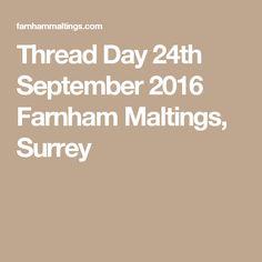 Thread Day 24th September 2016 Farnham Maltings, Surrey