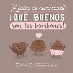 Cuánto bien ha hecho el chocolate… If you are not getting enough sweet loving, at least there is chocolate! Chocolate has done so much good for humanity … Cute Quotes, Funny Quotes, Romantic Humor, Chocolate Quotes, Chocolate Chocolate, Frases Humor, Education Humor, Good Jokes, Some Words