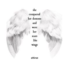 """""""Scars & Wings"""" This was written for a friend's sister, who fought cancer for many years before leaving us. She was the bravest person Ive ever known. @atticuspoetry #atticuspoetry"""