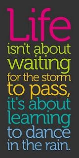 i've been learning thsi a lot over the past few years, i dance in the rain now!