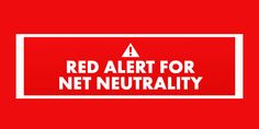 Join the Protest: Red Alert for Net Neutrality Net Neutrality, Internet, How To Get, Sign, Running, Red, Keep Running, Signs, Why I Run