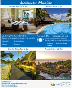 Beachcomber Mauritius Late Booking Offer (from D-29  to D-0) Discount for all stays within 1st July – 31st July 2016 · Dinarobin · Paradis · Trou Aux Biches · Shandrani  Free Lunch Offer (For all bookings made on HB basis) Valid till  22nd July 2016 - For stays within the period (dates inclusive) · Dinarobin · Paradis · Trou Aux Biches For B2B bookings mail us at contact@akquasun.com or call us +91-22-42081515 ‪#‎traveloffers‬ ‪#‎travel‬ ‪#‎Vacation‬ ‪#‎holidays‬ ‪#‎resorts‬