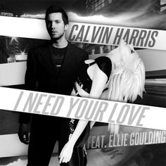 Calvin Harris feat. Ellie Goulding - I Need your Love...this beat is SICK!