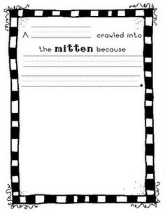 students think of a different animal to crawl into the mitten & why.  SW then glue a mitten made from scrapbook paper at the bottom and when you lift the mitten you will see the illustration of their animal