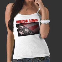 American Banned Old Glory Women's Spaghetti Tee from www.zazzle.com/americanbannedtshirt