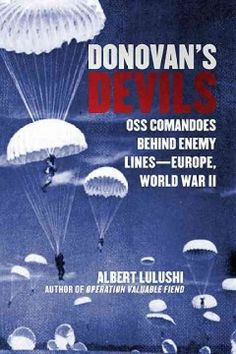 Donovan's Devils: OSS Commandos Behind Enemy Lines--Europe, World War II - Peabody South Branch Faith Based Movies, Behind, World War Ii, Nonfiction, Devil, Europe, World War Two, Non Fiction, Wwii