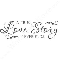 """""""A True Love Story Never Ends."""" ❤ liked on Polyvore featuring home, home decor, wall art, quotes, words, frases, text, phrase, saying and inspirational wall art"""