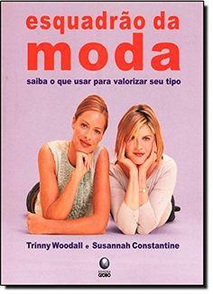 Esquadrão Da Moda por Susannah Constantine https://www.amazon.com.br/dp/8525039659/ref=cm_sw_r_pi_dp_x_3VjQxb2KJ0WHJ
