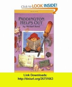 Paddington Helps Out Revised Edition (9780618196791) Michael Bond, Peggy Fortnum , ISBN-10: 061819679X  , ISBN-13: 978-0618196791 ,  , tutorials , pdf , ebook , torrent , downloads , rapidshare , filesonic , hotfile , megaupload , fileserve