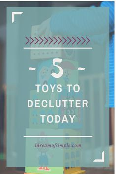 Toy clutter is a major source of frustration. Read this post to learn about 5 toys to declutter today that will reduce the stress in your home. Learn about simple living and minimalism with kids. Minimalist Lifestyle, Minimalist Living, Overwhelmed Mom, Working Mom Tips, Simple Blog, Declutter Your Home, Simple Living, Save Energy, New Moms