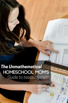The unmathematical homeschool mom's guide to teaching math: homeschool math…