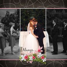 """Beautiful """"Always"""" Wedding Scrapbooking Layout...gypsyk - Scrapbook.com. Love the use of splitting the photo and having the bride and groom in color and the attendants in black & white."""