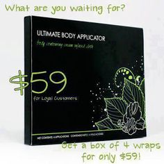 Body wraps! 4 is considered one treatment! 4 in a box message me! I'll send u my personal before and afters, after 4 wraps! http://wrapwitherint.myitworks.com/