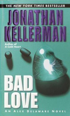 Bad Love (Alex Delaware, #8)  by Jonathan Kellerman