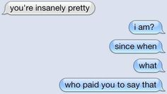 Me with compliments, basically