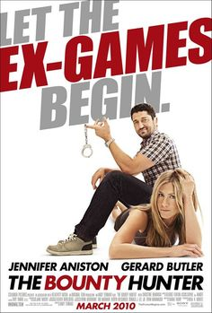 The Bounty Hunter (2010) Director: Andy Tennant. Writer: Sarah Thorp. Stars: Jennifer Aniston, Gerard Butler, Gio Perez...