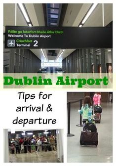 Dublin Airport Arrival and Departure Tips. The following tips are specific to Terminal 2, though I imagine Terminal 1 is much the same. Ireland vacations.