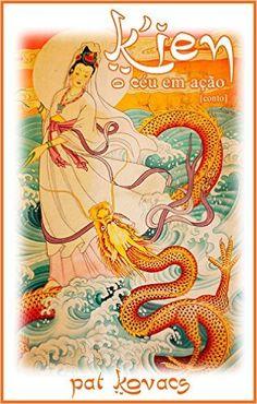 K'ien: O Céu em Ação eBook: Pat Kovacs: Amazon.com.br: Loja Kindle