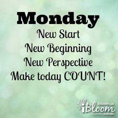 Happy Monday! It's the start of a new week! Whatever happened last week, let it go and see what God wants to do this week! #BeMore
