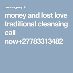 money and lost love traditional cleansing call