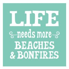 Beaches & Bonfires